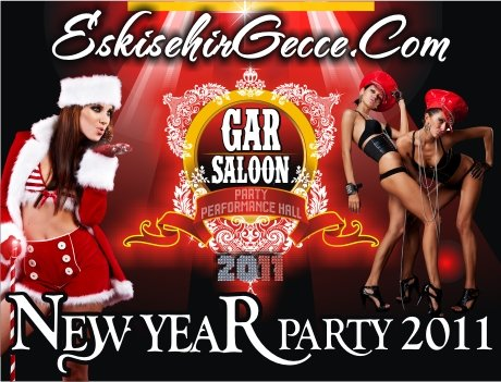 EskisehirGecce.Com 2011 NEW YEAR PARTY – GAR SALOON PARTY PERFORMANCE HALL